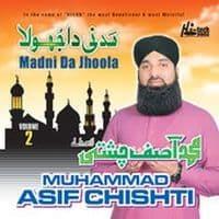 """Muhammad Asif Chishti Naat album """"Madni Da Jhoola"""""""