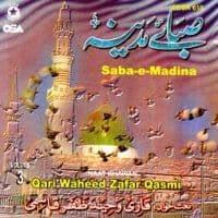 """Qari Waheed Zafar Qasmi Naat Album """"Saba e Madina"""""""