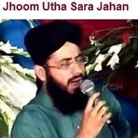"Ghulam Mustafa Qadri Naat Album ""Jhoom Utha Sara Jahan"""