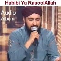 """Hafiz Dr Nisar Ahmed Maarfani Naat Album """"Habibi Ya RasoolAllah"""""""